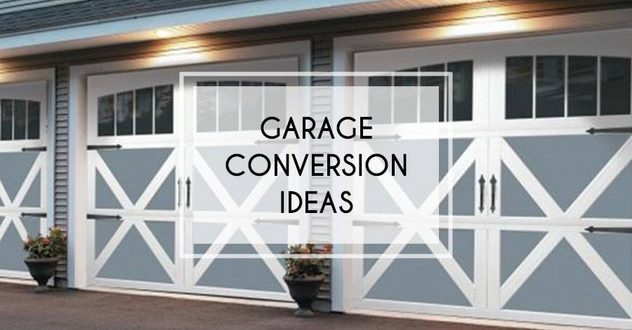 Garage Conversion Ideas